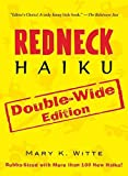 Witte, Mary K.: Redneck Haiku: Double-Wide Edition