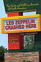Led Zeppelin Crashed Here: The Rock and Roll…