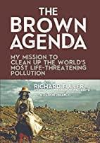 The Brown Agenda: My Mission to Clean Up the…