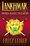 Fritz Leiber: Lankhmar Volume 4: Swords Against Wizardry