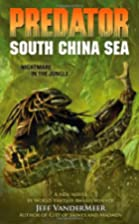 Predator: South China Sea by Jeff VanderMeer