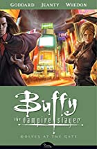 Buffy the Vampire Slayer: Wolves at the Gate…