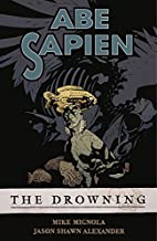 Abe Sapien Volume 1: The Drowning by Mike…
