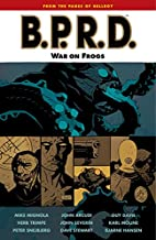 B.P.R.D., Vol. 12: War on frogs by Mike…