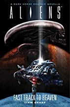 Aliens: Fast Track to Heaven by Liam Sharp