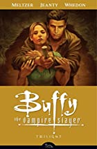 Buffy the Vampire Slayer: Twilight by Brad…