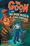 Powell, Eric: The Goon Volume 2: My Murderous Childhood & Other Grievous Years (New Printing) (Goon (Graphic Novels))
