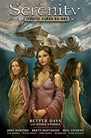 Serenity Volume 2: Better Days and Other…