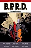 Mignola, Mike: B.P.R.D.: Being Human