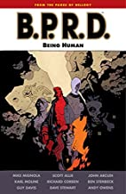 B.P.R.D., Vol. 15: Being Human by Mike…