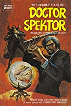 The Occult Files of Doctor Spektor Archives,…