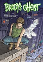 Brody's Ghost Volume 3 by Mark Crilley