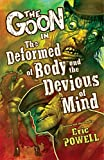 Dorkin, Evan: The Goon Volume 11: The Deformed of Body and Devious of Mind (Goon (Graphic Novels))