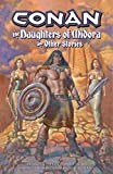 Palmiotti, Jimmy: Conan: The Daughters of Midora and Other Stories (Conan (Dark Horse Unnumbered))
