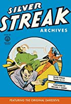 Silver Streak Archives Featuring the…
