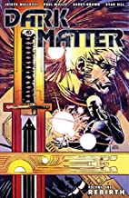 Dark Matter Volume 1: Rebirth by Joseph…