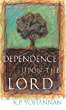 K.P. Yohannan: Dependence Upon the Lord