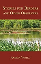 Stories for Birders and Other Observers by…