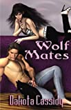 Dakota Cassidy: Wolf Mates