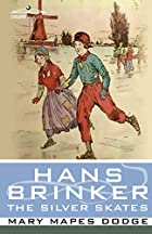 Hans Brinker, or The Silver Skates by Mary&hellip;