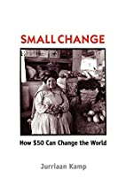 SMALL CHANGE: How Fifty Dollars Can Change…