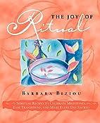 THE JOY OF RITUAL: Spiritual Recipies to…