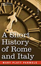 A short history of Rome and Italy by Mary…