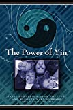Henderson, Hazel: The Power of Yin, Celebrating Female Consciousness