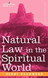 Drummond, Henry: Natural Law in the Spiritual World
