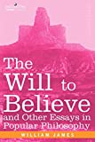 William James: The Will to Believe and Other Essays in Popular Philosophy