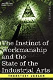Veblen, Thorstein: The Instinct of Workmanship and the State of the Industrial Arts