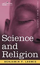 Science and Religion by F. Benjamin Loomis
