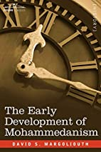 The Early Development of Mohammedanism by S.…