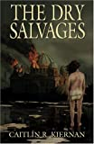 Kiernan, Caitlin R.: The Dry Salvages