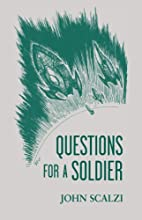 Questions for a Soldier by John Scalzi