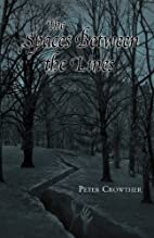 Spaces Between the Lines by Peter Crowther