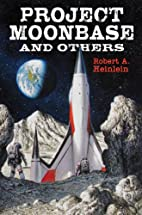 Project Moonbase and Others by Robert A.…