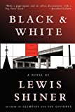 Shiner, Lewis: Black & White