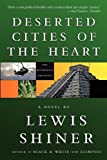Shiner, Lewis: Deserted Cities of the Heart