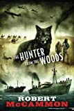 Robert McCammon: The Hunter from the Woods