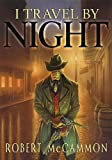 Robert McCammon: I Travel by Night