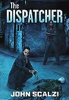 The Dispatcher by John Scalzi