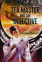 The Tea Master and the Detective by Aliette…