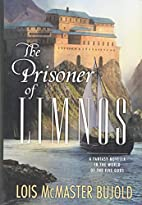 The Prisoner of Limnos by Lois McMaster…
