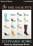 Stephanie Rowe: If The Shoe Fits