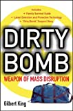 King, Gil: Dirty Bomb: WEAPON OF MASS DISRUPTION