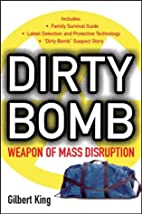 Dirty Bomb: Weapons of Mass Disruption by…