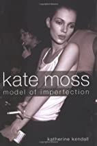 Kate Moss: Model of Imperfection by…