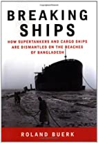 Breaking Ships: How Supertankers and Cargo…