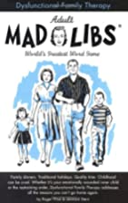 Dysfunctional Family Therapy (Mad Libs) by…